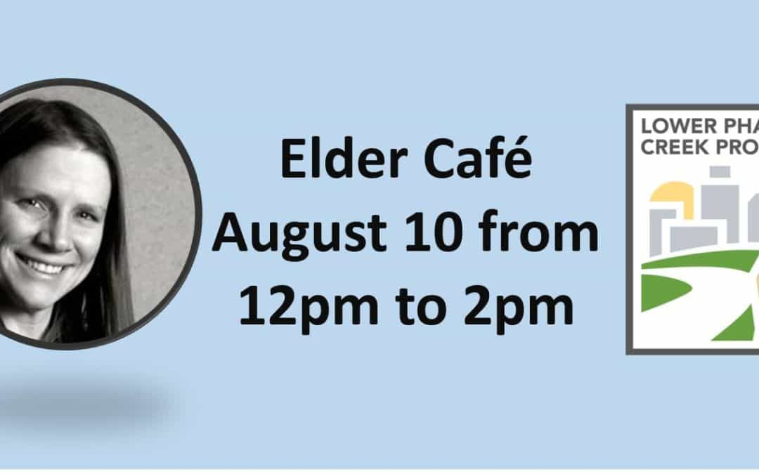 Elder Cafe: August 2017 – with Melanie Kleiss from the Lower Phalen Creek Project