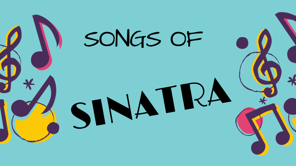 Blue background with colorful music notes. Text reads: Songs of Sinatra