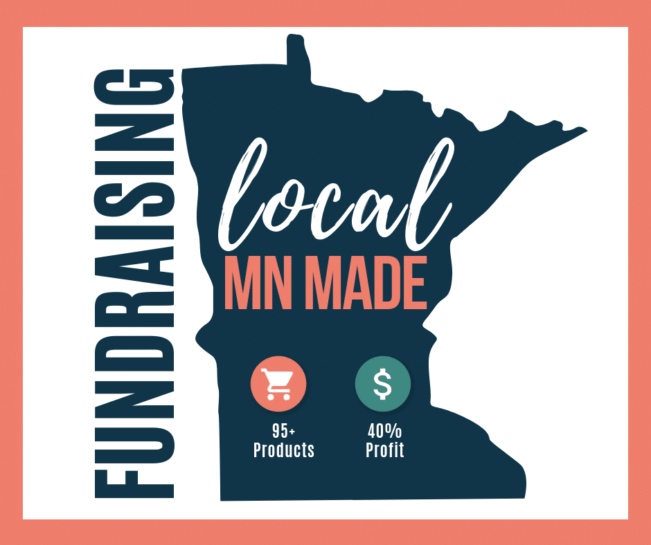 Outline of the state of MN. Text reads: Fundraising Local MN Made