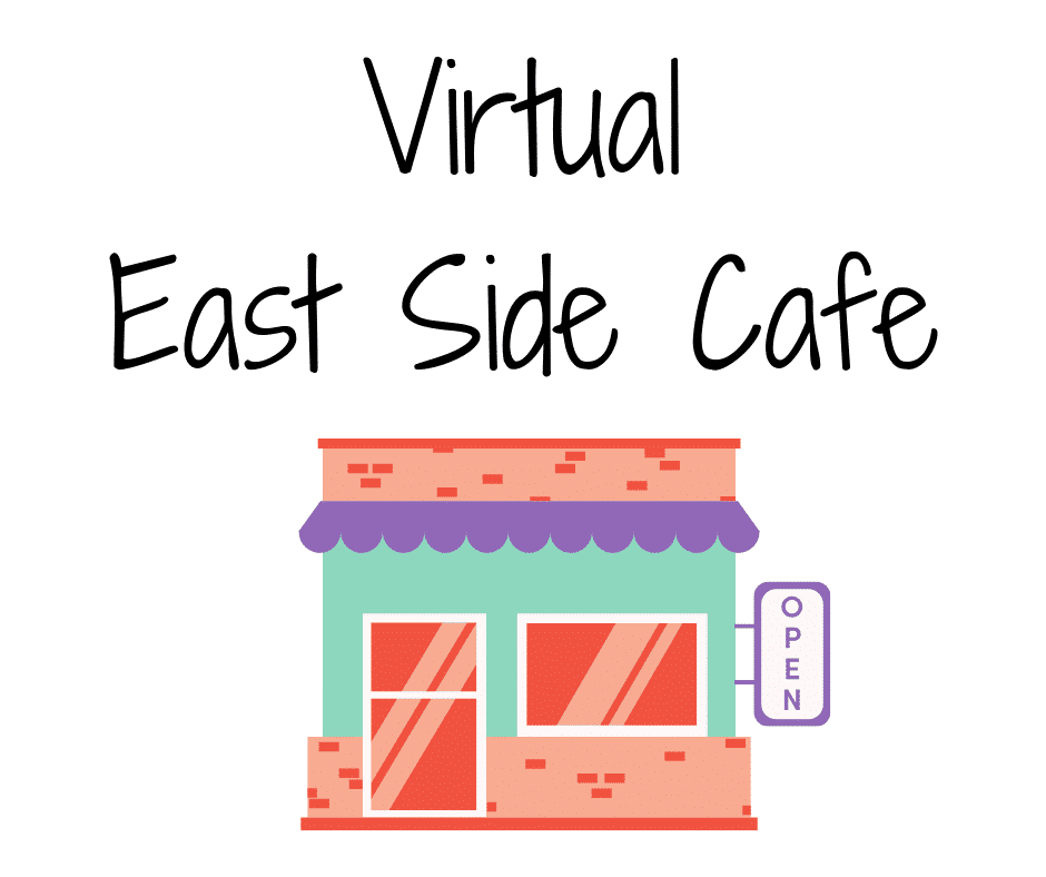 Text reads: Virtual East Side Cafe. Image is an illustration of a colorful building with an open sign
