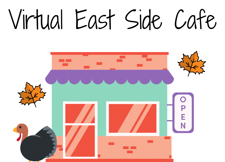 November Virtual East Side Cafe