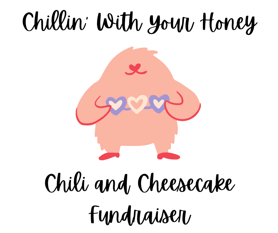 Creature holding hearts. Text reads: Chillin' with your honey. Chili and Cheesecake Fundraiser