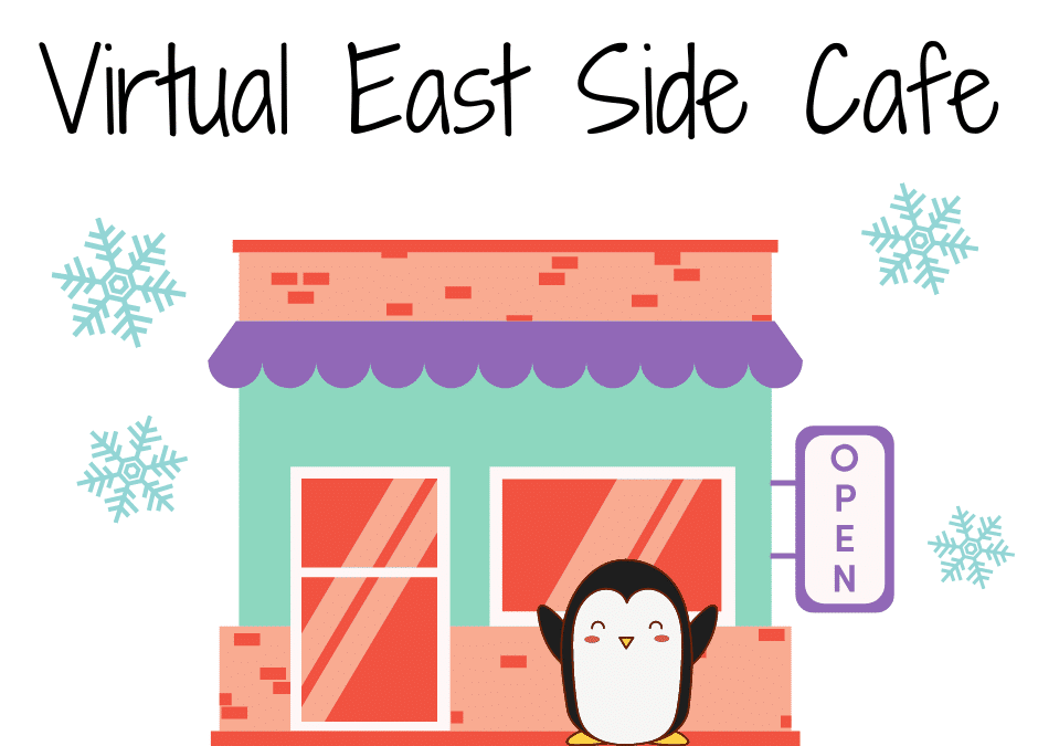 January Virtual East Side Café