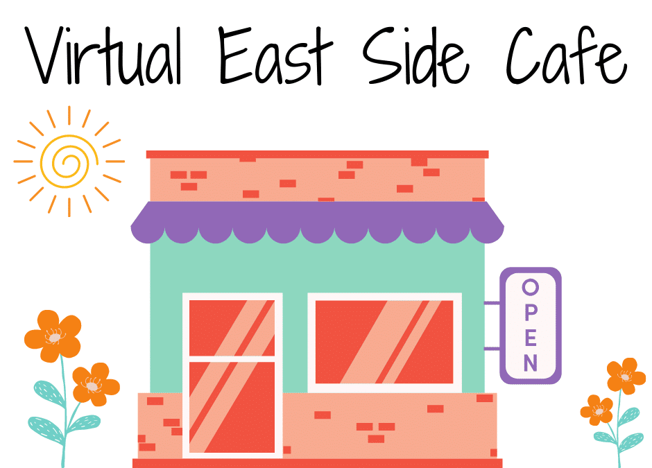 March Virtual East Side Cafe