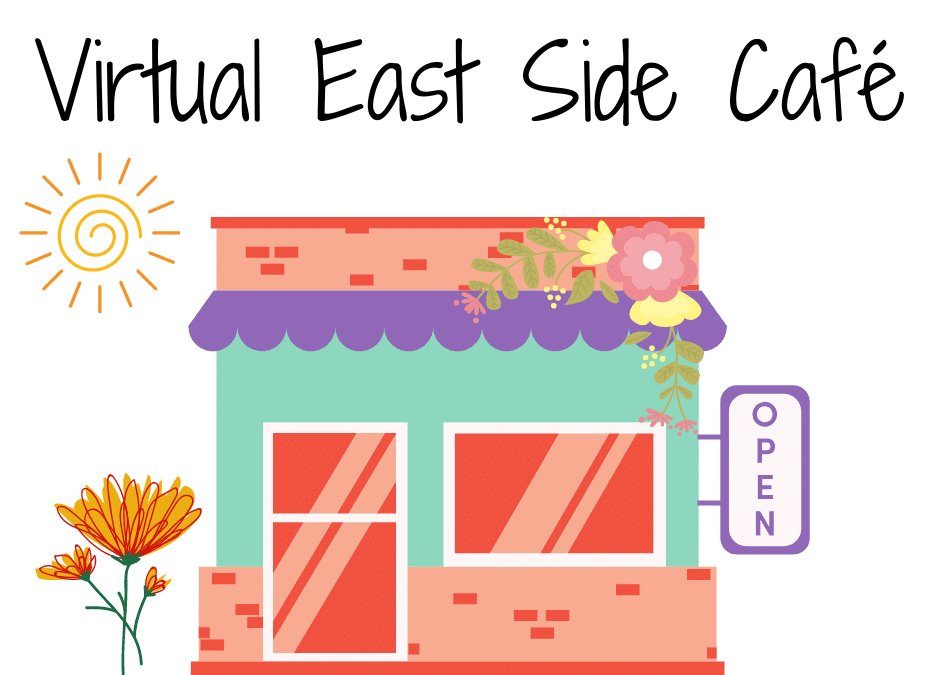 April Virtual East Side Café