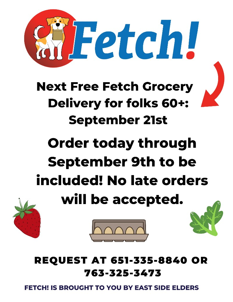 Flier for free groceries for seniors on September 21st. Fetch logo includes a yellow and white dog on a red background, holding a paper bag. For more information about Fetch, call East Side Elders at 763-325-3473. Flier also includes illustrative images of a strawberry, eggs, and leafy greens.