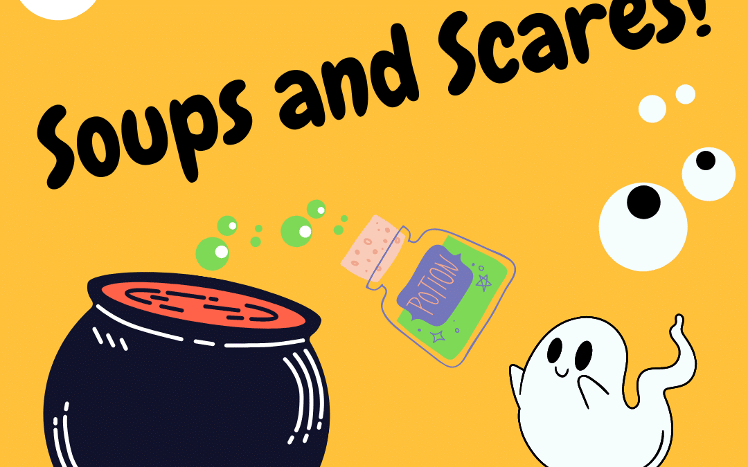 Soups and Scares – Coming Soon!